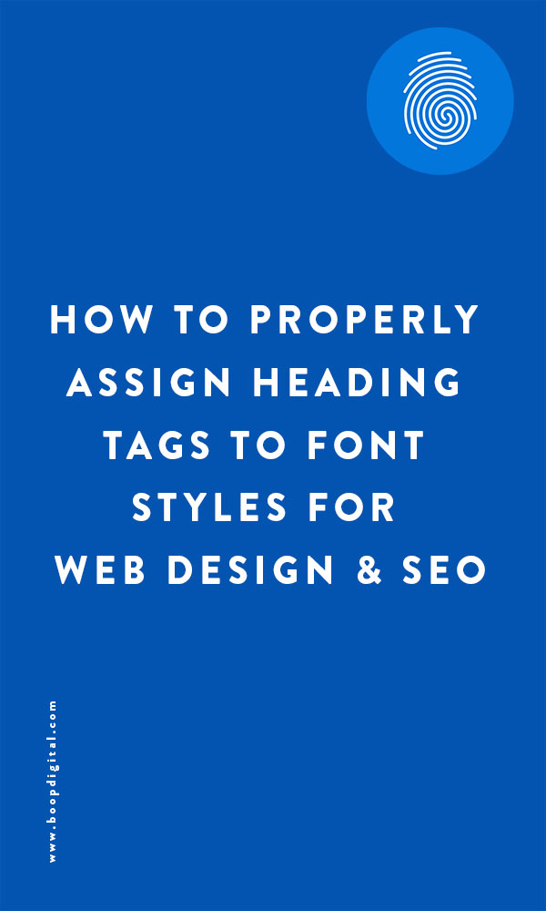 How to Properly Assign Heading Tags To Font Styles For Web Design & SEO